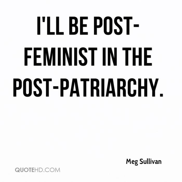 meg-sullivan-quote-ill-be-post-feminist-in-the-post-patriarchy